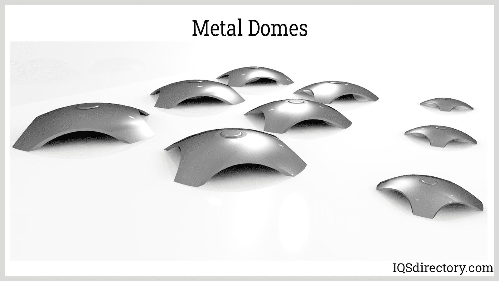 Metal Domes