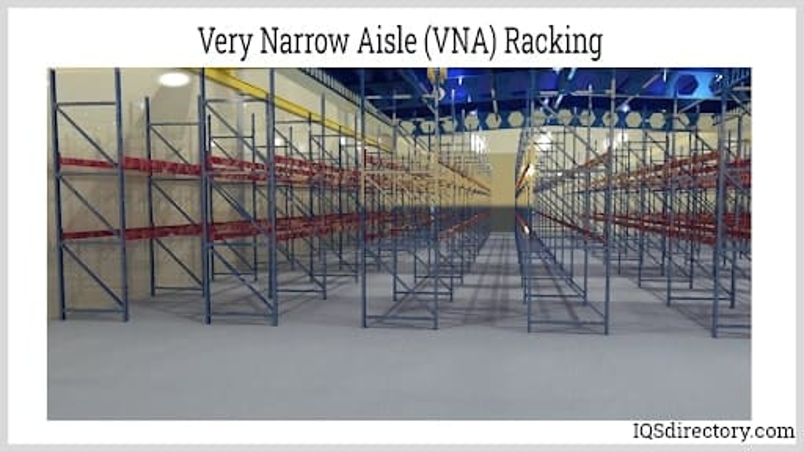 Very Narrow Aisle (VNA) Racking
