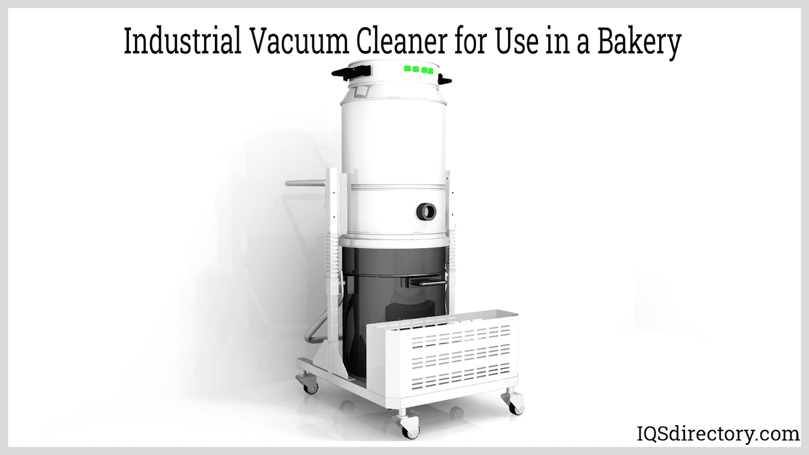 Industrial Vacuum Cleaner for Use in a Bakery