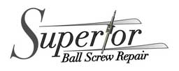 Ball Screw Repair Company Shows Why Ball Screws Are Better than Lead Screws