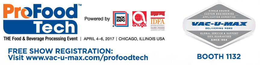VAC-U-MAX Announces Exhibition at ProFood Tech 2017